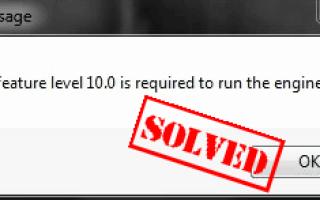 [Исправлено] DX11 уровень функциональности 10.0 требуется для запуска двигателя
